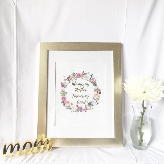 Always my Mother Forever my Friend  Mother's Day Print // The perfect Mother's Day gift - a beautiful gold foil print with a quote about mom.