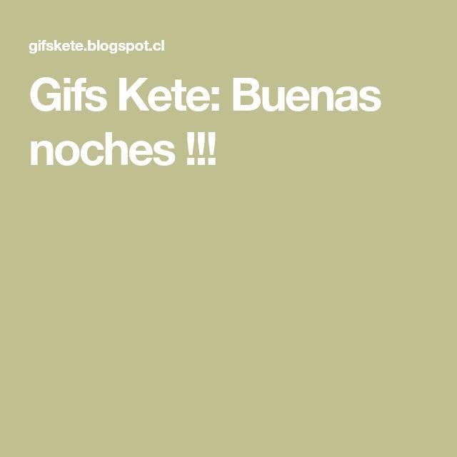 Gifs Kete: Buenas noches !!!