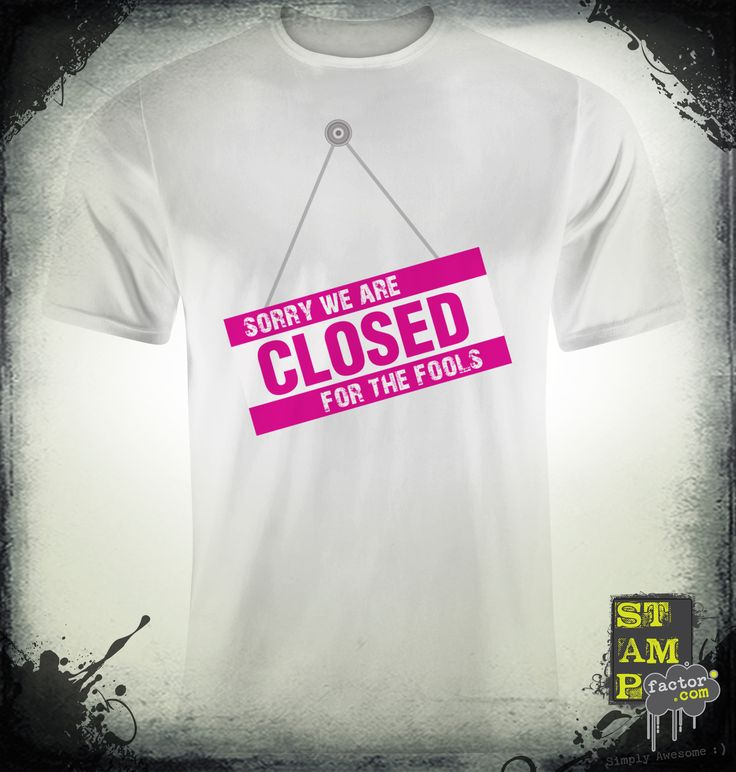 We Are Closed (Version 06) 2015 Collection - © stampfactor.com *T-SHIRT PREVIEW*