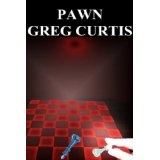 Pawn. (Kindle Edition)By Greg Curtis