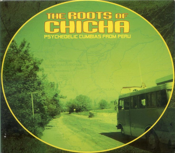 The Roots of Chicha: Psychedelic Cumbias from Peru (Vários, 2007)