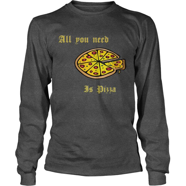 All you need is pizza italian food love fastfood funny clipart food is lifestyle shirts