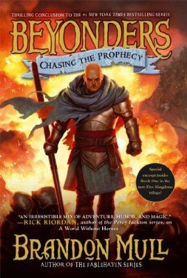 Chasing the Prophecy (Beyonders) by Brandon Mull