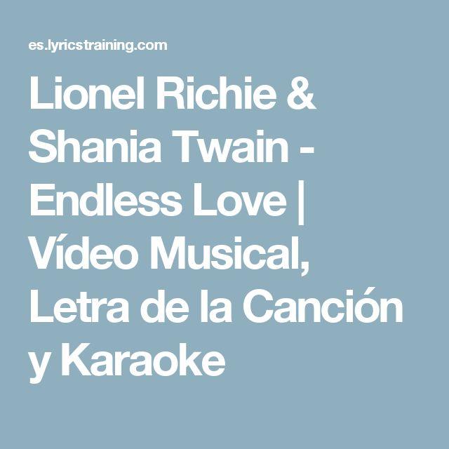 Lionel Richie & Shania Twain - Endless Love | Vídeo Musical, Letra de la Canción y Karaoke