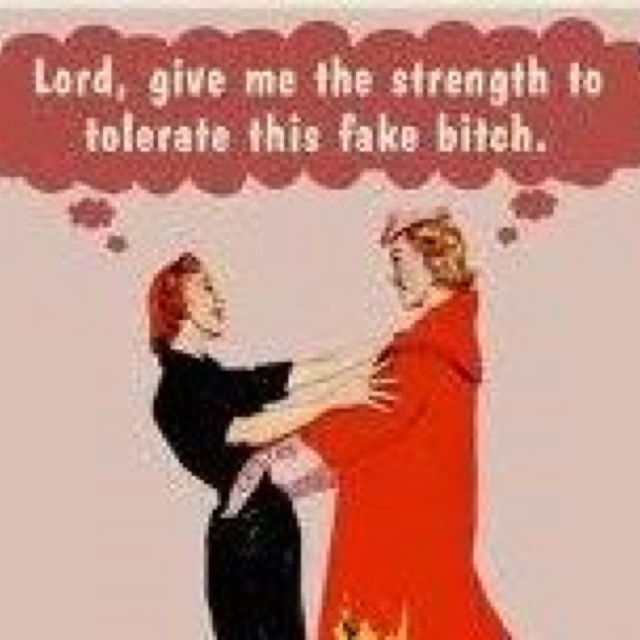 Lord give me the strength to tolerate this fake bitch - Vintage funny quote