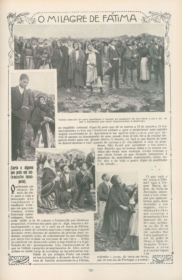 """Period newspaper about Fatima miracle. As one columnist reported, """"Before the astonished eyes of the crowd the sun trembled and danced."""" Suddenly the sun seemed to fall until it almost reached the earth, but then it stopped, slowly making its way back into the sky. All who had been soaked in the rain became dry. The events at Fatima were declared 'worthy of belief' by the Catholic Church on 13th October, 1930."""