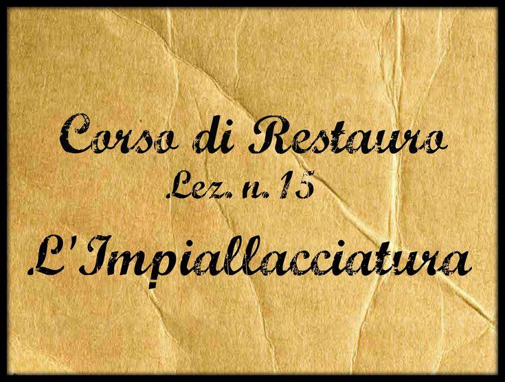 Corso di Restauro Lez.n.15 (L'Impiallacciatura) Arte per Te