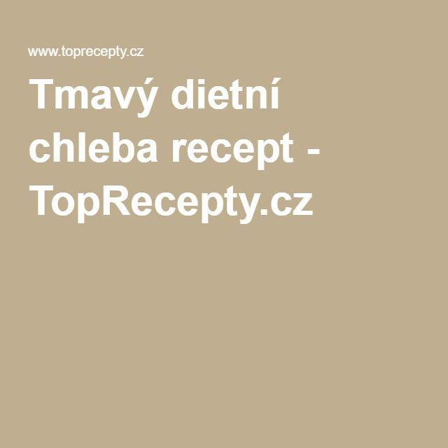 Tmavý dietní chleba recept - TopRecepty.cz