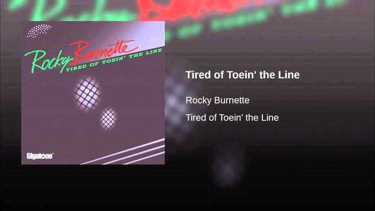 """Tired of Toein' the Line"" - Rocky Burnette"