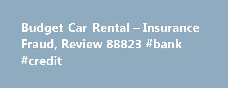 """Budget Car Rental – Insurance Fraud, Review 88823 #bank #credit http://insurances.nef2.com/budget-car-rental-insurance-fraud-review-88823-bank-credit/  #budget car insurance # Insurance Fraud The budget sales rep asked me while renting the car if I wanted insurance. I said I was declining insurance. The sales lady said, """"If you are declining insurance, initial here in the highlighted area"""". The area she highlighted was to accept the insurance. I initialed in the highlighted area and was…"""