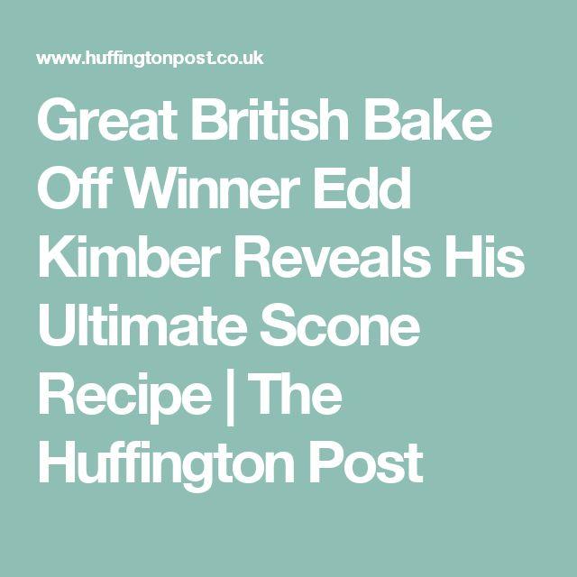 Great British Bake Off Winner Edd Kimber Reveals His Ultimate Scone Recipe | The Huffington Post