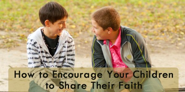 Tips for Encouraging Children to Share Their Faith