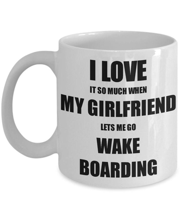 Wake Boarding Mug Funny Gift Idea For Boyfriend I Love It When My Girlfriend Lets Me Novelty Gag Sport Lover Joke Coffee Tea Cup