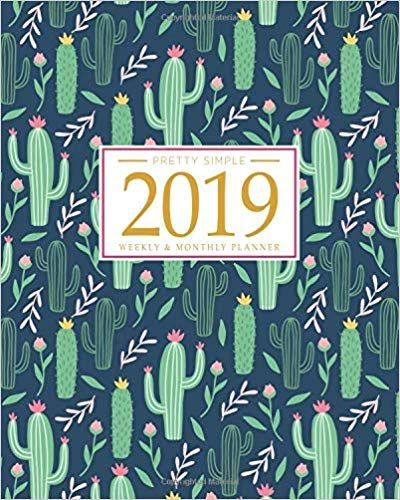 2019 planner weekly and monthly calendar schedule organizer inspirational quotes and fancy cactus cover january 2019 through december 2019