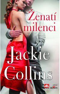Ženatí milenci - Jackie Collins #alpress #jackie #collins #milenci #bestseller #knihy #román