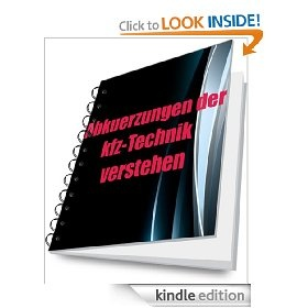 abbreviations automotive engineering    Abkuerzungen der kfz-Technik verstehen bzw. lernen ( Automobil-Mechatronik ) [Kindle Edition]  Markus Wagner (Autor)     runterladen unter:    http://www.amazon.de/dp/B00AVNQAKU/    lektronik edv unter:    http://www.amazon.com/Markus-Wagner/e/B005WGHCEO        Verlag Lehrmittel-Wagner  Technischer Autor Dipl.-Ing. (FH), Elektrotechnik  Markus Wagner  Im Grundgewann 32a  Germany – 63500 Seligenstadt  USt-IdNr: DE238350635  Tel.: 06182/22908