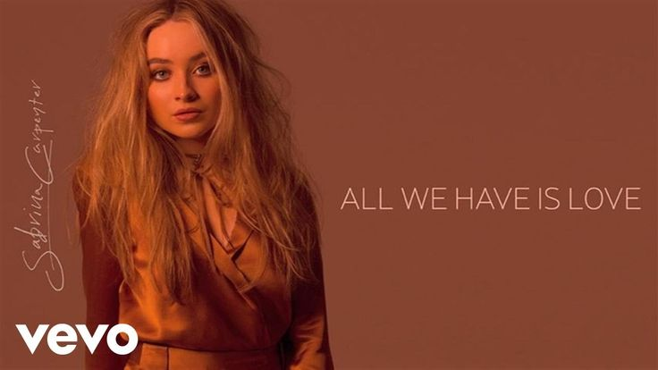 "Sabrina Carpenter - All We Have Is Love (Audio Only)  ---> ""They could tear this house  down brick by brick. But we won't even miss a thing. They said we'd never make it but our hearts won't quit. A never ending fantasy"""