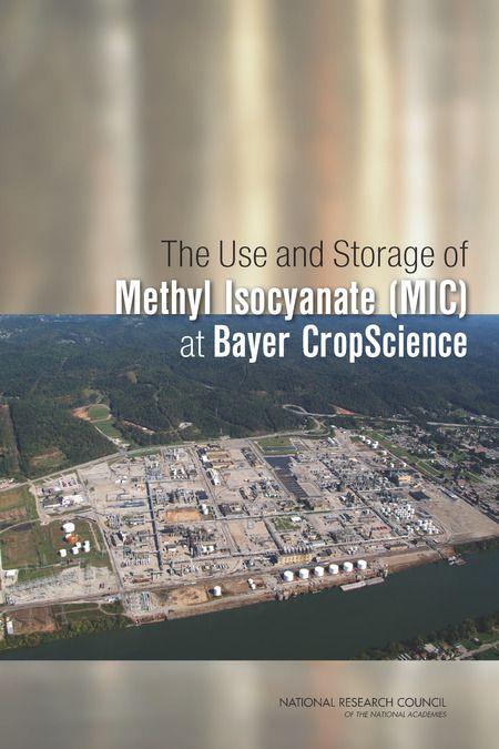 The Use and Storage of Methyl Isocyanate (MIC) at Bayer CropScience (2012). Download a free PDF at http://www.nap.edu/catalog.php?record_id=13385&utm_source=pinterest