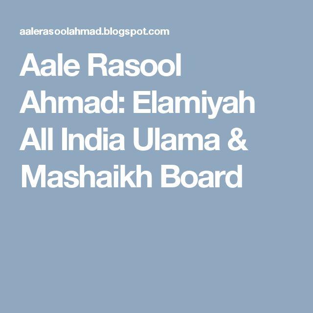 Aale Rasool Ahmad: Elamiyah All India Ulama & Mashaikh Board