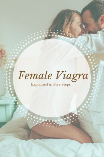 Ladies, if you're struggling with low sex drive, a new treatment may be able to help! Click this article for a quick five step explanation of Female Viagra.