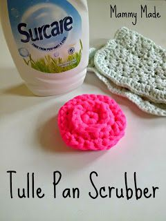 Mammy Made: Tulle pan scrubber