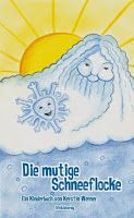 Leseproben für kleine Schmökerratten: Die mutige Schneeflocke von Kerstin Werner