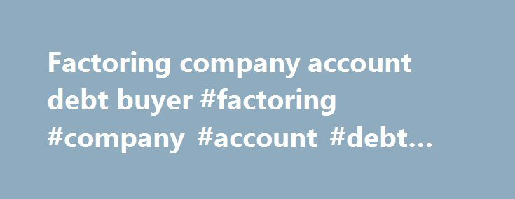 Factoring company account debt buyer #factoring #company #account #debt #buyer http://hong-kong.remmont.com/factoring-company-account-debt-buyer-factoring-company-account-debt-buyer/  # Rebate What is a 'Rebate' A rebate is the portion of interest or dividends earned by the owner (lender) of securities that are paid to a short seller (borrower) of the securities. The borrower is required to pay the interest or dividends to the owner. Short selling is highly risky, and trades must be made in…