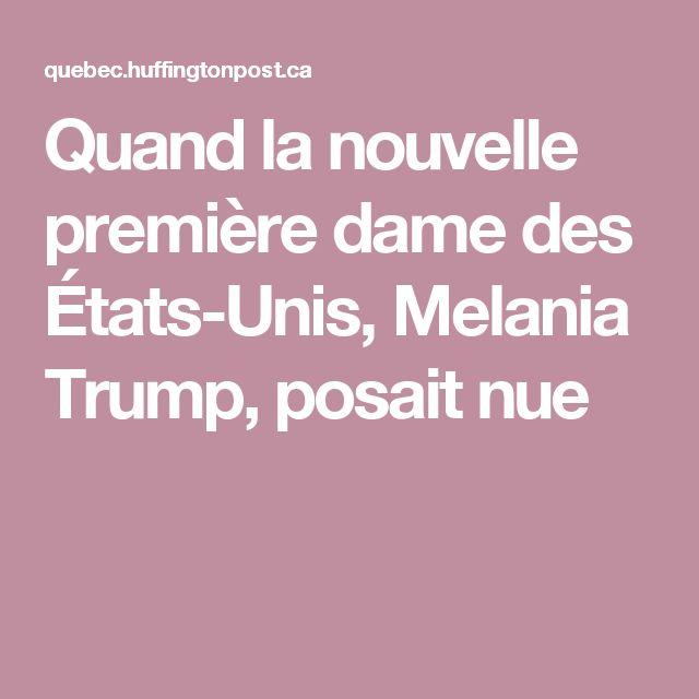 Quand la nouvelle première dame des États-Unis, Melania Trump, posait nue