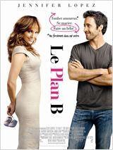 Le Plan B avec Jennifer Lopez et Alex O'Loughlin
