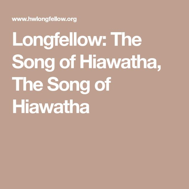 the best hiawatha poem ideas teachit languages  longfellow the song of hiawatha the song of hiawatha
