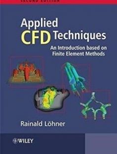 Applied Computational Fluid Dynamics Techniques: An Introduction Based on Finite Element Methods 2nd Edition free download by Rainald Löhner ISBN: 9780470519073 with BooksBob. Fast and free eBooks download.  The post Applied Computational Fluid Dynamics Techniques: An Introduction Based on Finite Element Methods 2nd Edition Free Download appeared first on Booksbob.com.