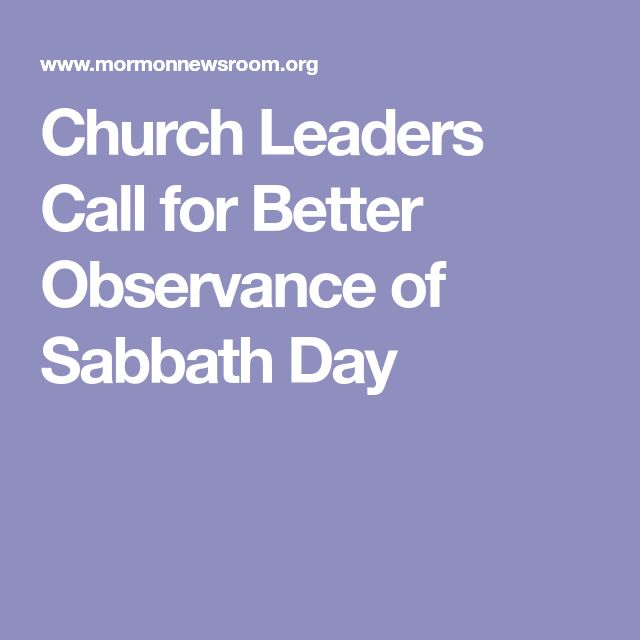 Church Leaders Call for Better Observance of Sabbath Day