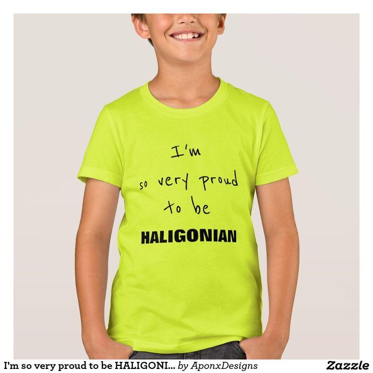 I'm so very proud to be HALIGONIAN