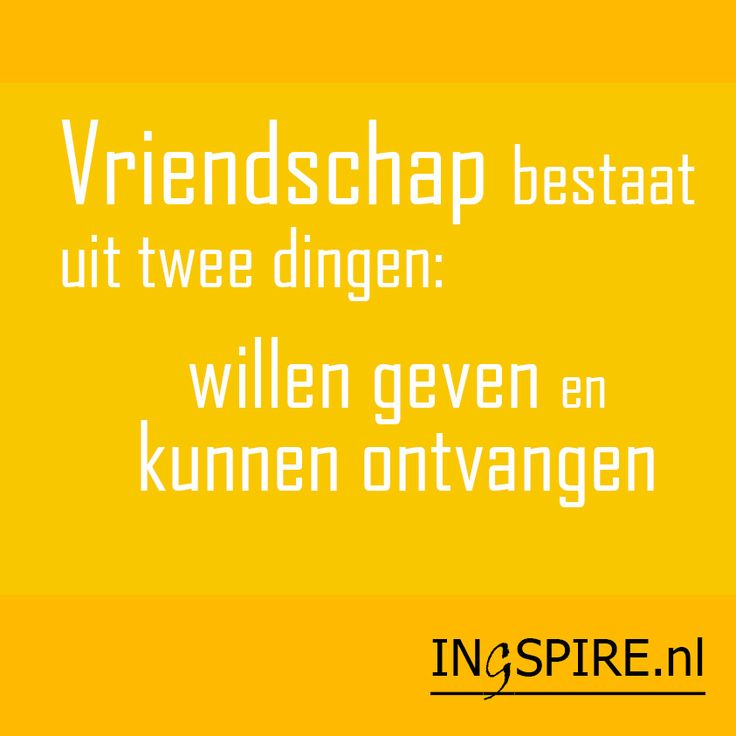 Mooie spreuk over vriendschap, toch?! - www.ingspire.nl -