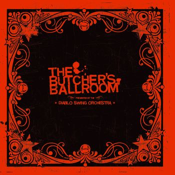 The Butcher's Ballroom, by Diablo Swing Orchestra