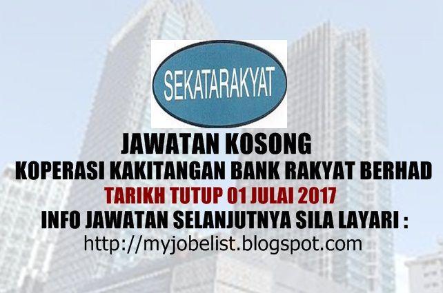 Jawatan Kosong di Koperasi Kakitangan Bank Rakyat Berhad - 07 Julai 2017  Jawatan kosong terkini di Koperasi Kakitangan Bank Rakyat Berhad Julai 2017. Permohonan adalah dipelawa daripada warganegara Malaysia yang berkelayakan untuk mengisi kekosongan jawatan kosong terkini di Koperasi Kakitangan Bank Rakyat Berhad sebagai :1. AR-RAHNU OFFICER2. ACCOUNT OFFICER3. PENGASUH TASKA KANAK - KANAKTarikh tutup permohonan 07 Jun - 01 Julai 2017 Lokasi : Kuala Lumpur Sektor : Swasta  Permohonan…
