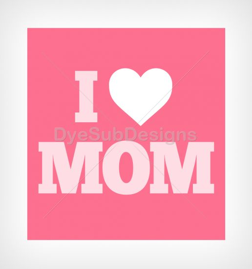I love MOM - Print Sublimation Mugs - Coffee Cup Design- Straight - Dyesubdesigns