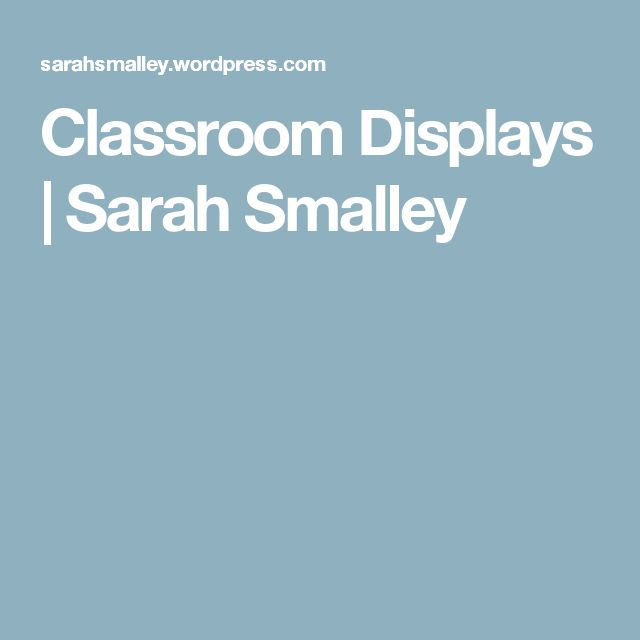 Classroom Displays | Sarah Smalley