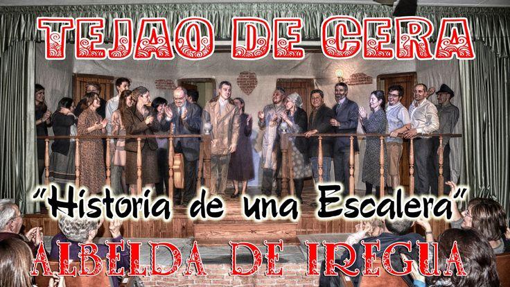 Grupo de Teatro Tejao de Cera con Historia de una escalera 2017 Albelda ...