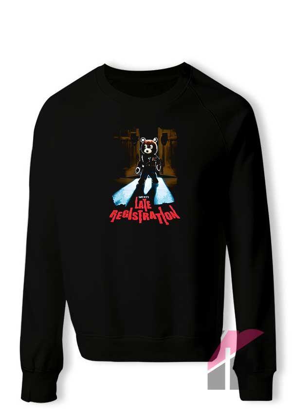 Kanye West Late Registration Sweatshirt Hoodie Teesflow Com Sweatshirts Hoodie Sweatshirts Shop Sweatshirts