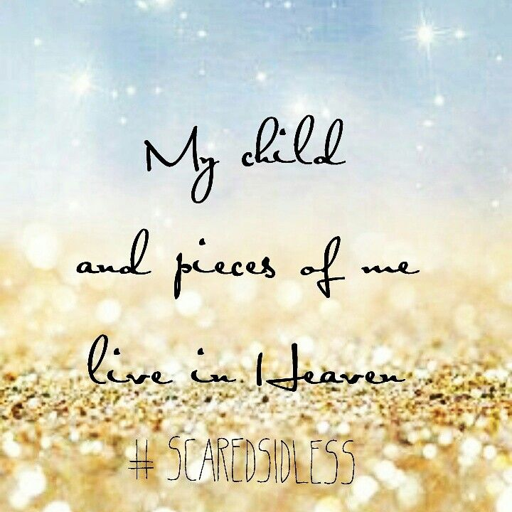 Grieving mother Healing Hearts Child loss quote. Infant loss. Pieces of me, live in Heaven with my child. I love you my sweet son Bryce!