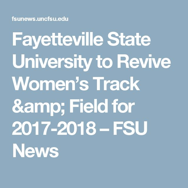 Fayetteville State University to Revive Women's Track & Field for 2017-2018 – FSU News