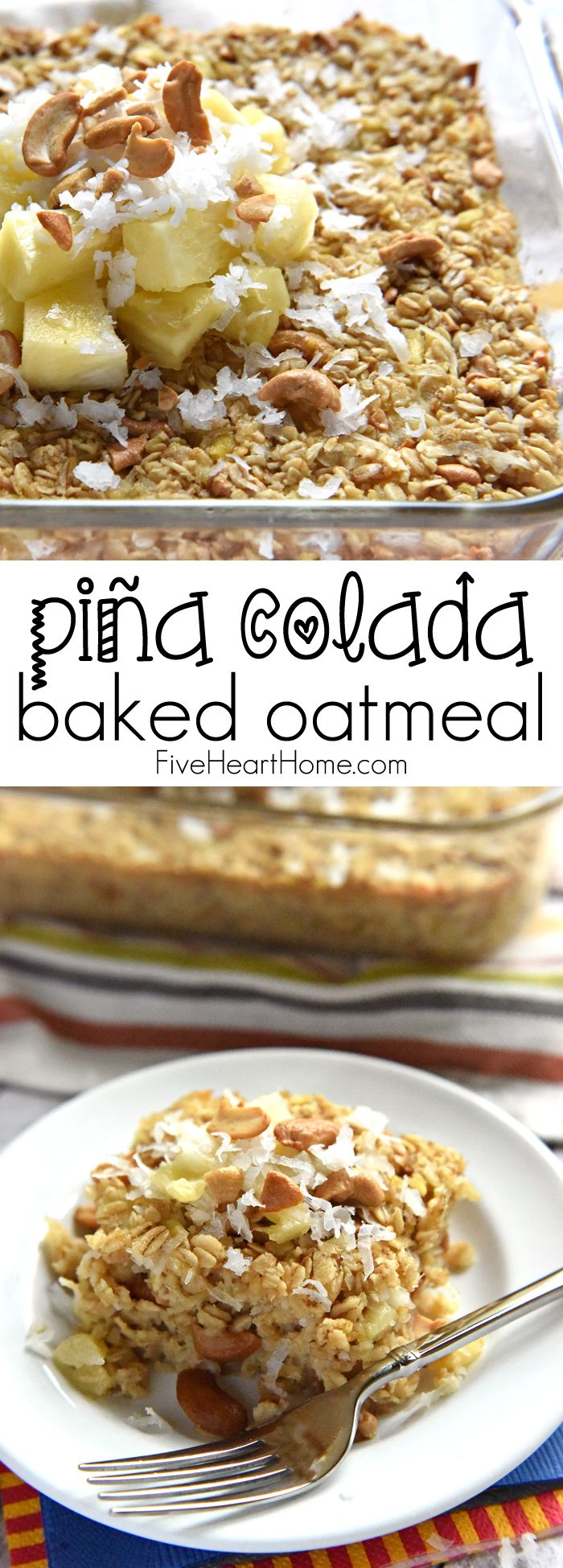 Piña Colada Baked Oatmeal ~ this wholesome breakfast recipe gets a tropical twist with the addition of fresh minced pineapple, coconut milk, and shredded coconut | FiveHeartHome.com