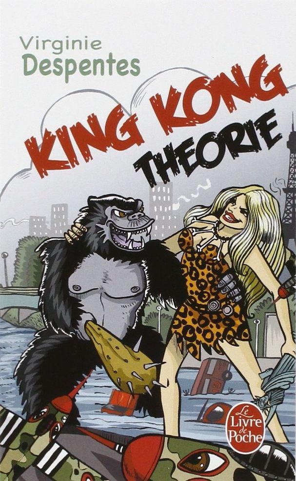 """Le manifeste 2.0 : """"King Kong Theory"""" de Virginie Despentes"""