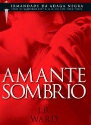 Amante Sombrio - O livro fala sobre vampiros, pra quem gosta deste tema é muito interessante, garanto trechos de romance bem hot!!