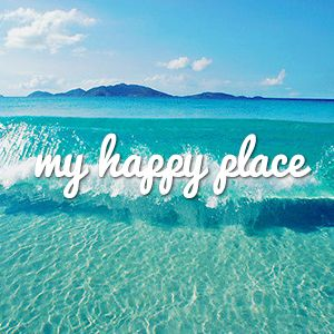 The beach is my happy place.