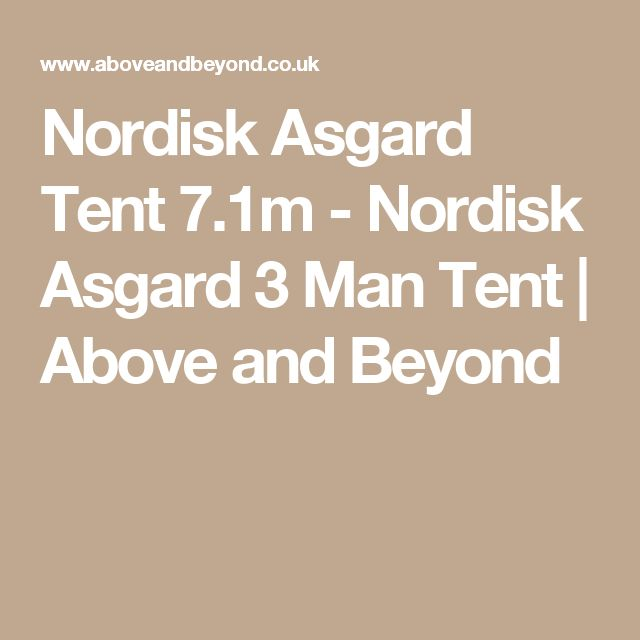 Nordisk Asgard Tent 7.1m - Nordisk Asgard 3 Man Tent | Above and Beyond