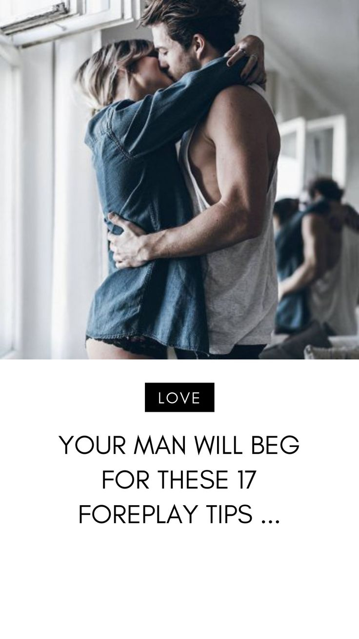 Your Man Will Beg 🤗 for These 17 Foreplay Tips 📖  in