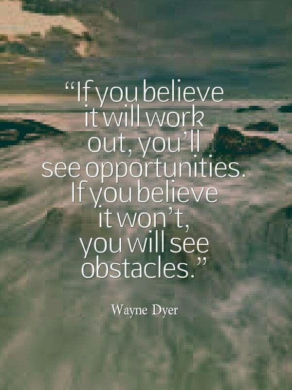 Maak vandaag mooi en geef morgen de ruimte..If you believe it CAN work out, you give yourself a chance..