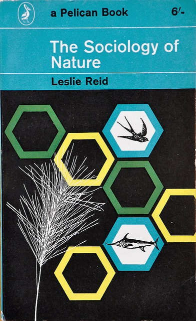 The Sociology of Nature    Leslie Reid, 1958. This edition 1962. Cover design by Ole Vedel. Pelican A556.
